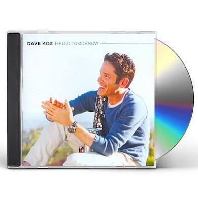 Dave Koz HELLO TOMORROW CD