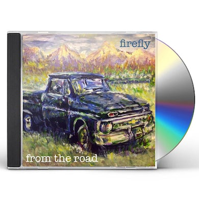 Firefly FROM THE ROAD CD