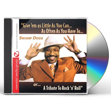 Swamp Dogg GIVE EM AS LITTLE AS YOU CAN AS OFTEN AS YOU HAVE CD