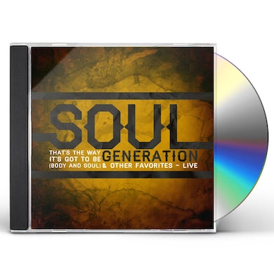 Soul Generation THAT'S THE WAY IT'S GOT TO BE: LIVE CD