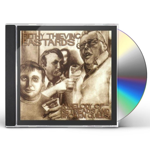 Filthy Thieving Bastards MELODY OF RETREADS & BROKEN QUILLS CD