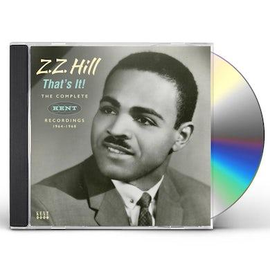 Z.Z. Hill THAT'S IT: COMPLETE KENT RECORDINGS 1964-1968 CD