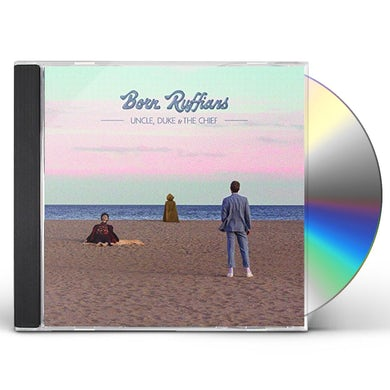Born Ruffians UNCLE DUKE & THE CHIEF CD