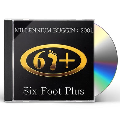 Six foot plus MILLENNIUM BUGGIN' 2001 CD