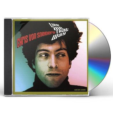 Chris Von Sneidern LIKE ME THAT WAY CD