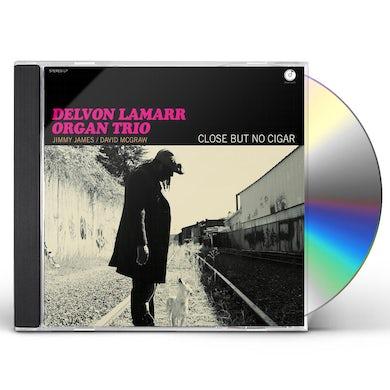 Delvon Lamarr Organ Trio CLOSE BUT NO CIGAR CD