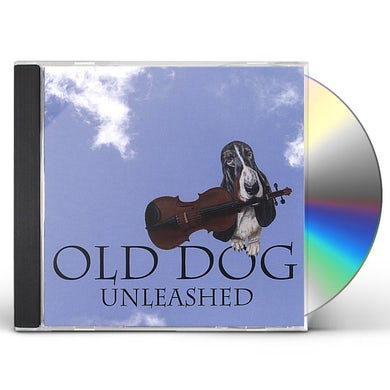 Old Dog UNLEASHED CD