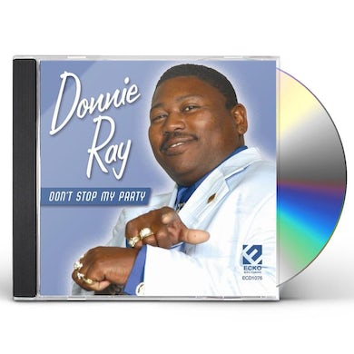 Donnie Ray DON'T STOP MY PARTY CD
