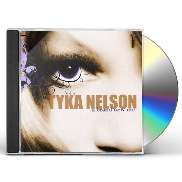 Tyka Nelson BRAND NEW ME CD