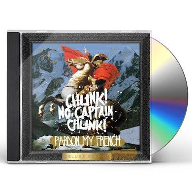 Chunk! No Captain Chunk! PARDON MY FRENCH CD