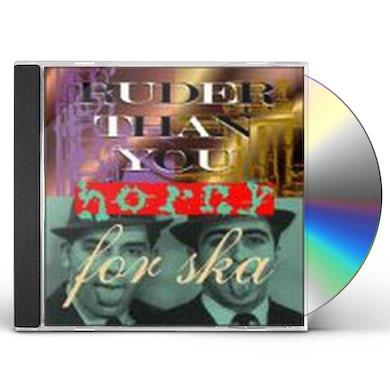 Ruder Than You HORNY FOR SKA CD