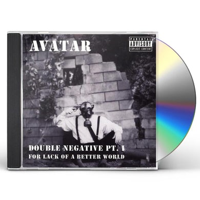 Avatar DOUBLE NEGATIVE PT. I: FOR LACK OF A BETTER WORLD CD