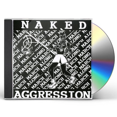 Naked Aggression MARCH MARCH ALONG CD