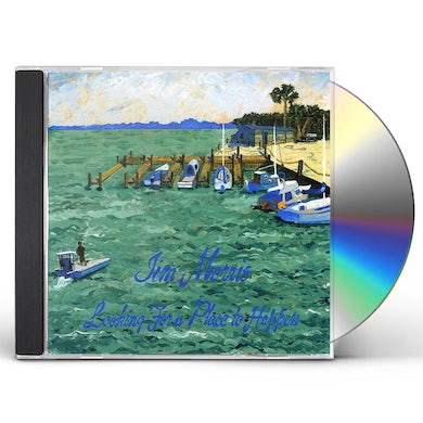 Jim Morris LOOKING FOR A PLACE TO HAPPEN CD