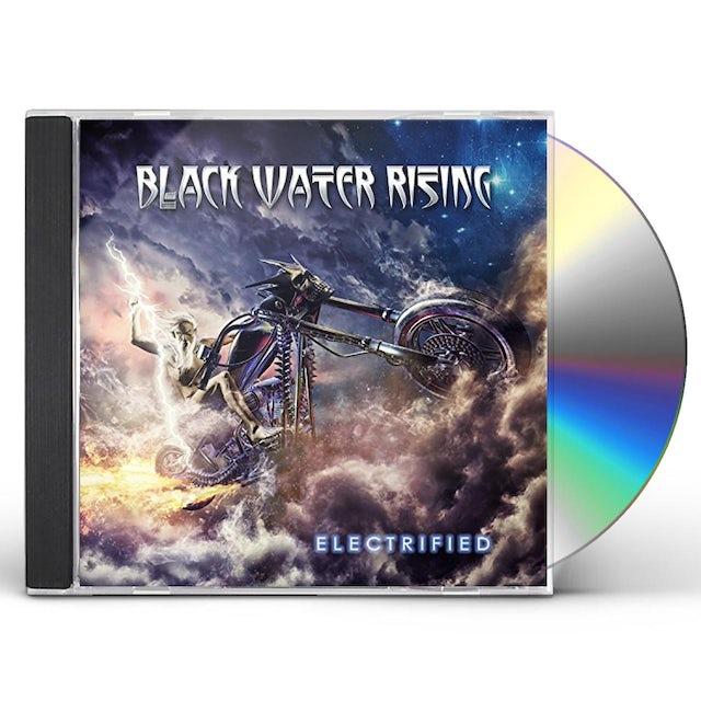 Black Water Rising ELECTRIFIED CD