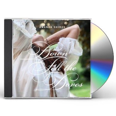 Amanda Shires DOWN FELL THE DOVES CD