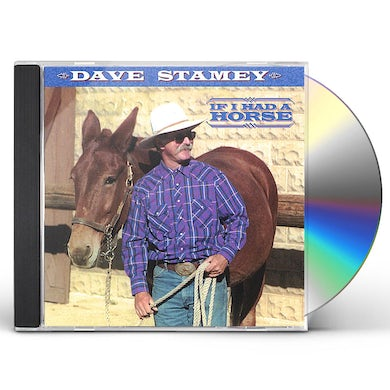 Dave Stamey IF I HAD A HORSE CD