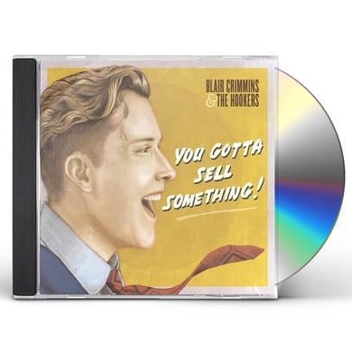 Blair Crimmins YOU GOTTA SELL SOMETHING CD