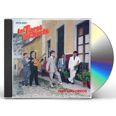 Los Tigres Del Norte   PARA LOS ADOLORIDOS CD