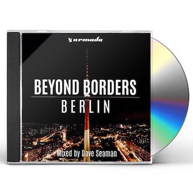 Dave Seaman BEYOND BORDERS: BERLIN CD