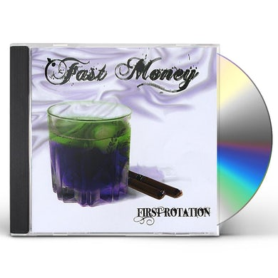 Fast Money FIRST ROTATION CD