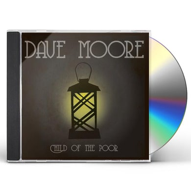 Dave Moore CHILD OF THE POOR CD