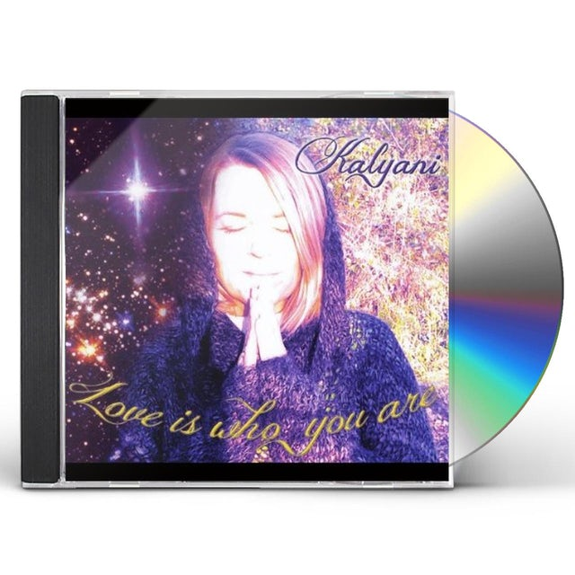Kalyani LOVE IS WHO YOU ARE CD