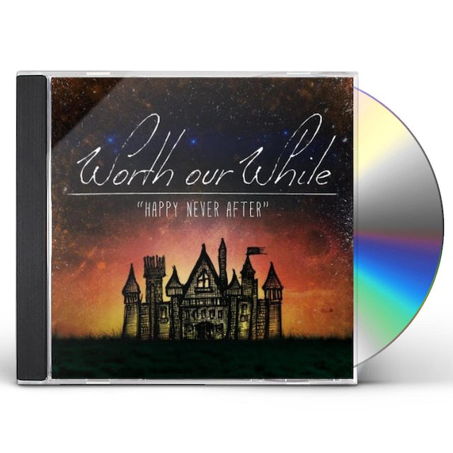 Worth Our While HAPPY NEVER AFTER CD