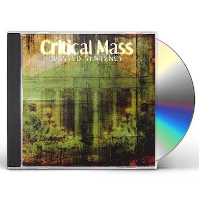 Critical Mass WASTED SENTENCE CD