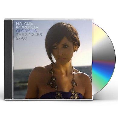 Natalie Imbruglia GLORIOUS: THE SINGLES 1997-2007 CD