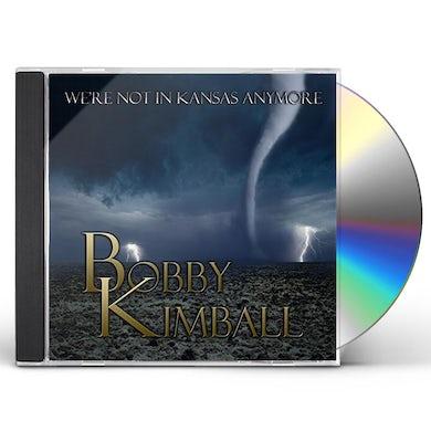 Bobby Kimball WE'RE NOT IN KANSAS ANYMORE CD