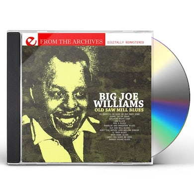 Big Joe Williams OLD SAW MILL BLUES: FROM THE ARCHIVES CD