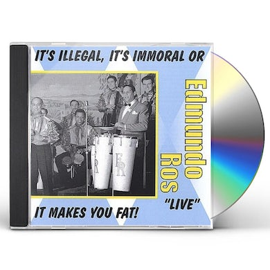 Edmundo Ros IT'S ILLEGAL IT'S IMMORAL OR IT MAKES YOU FAT CD