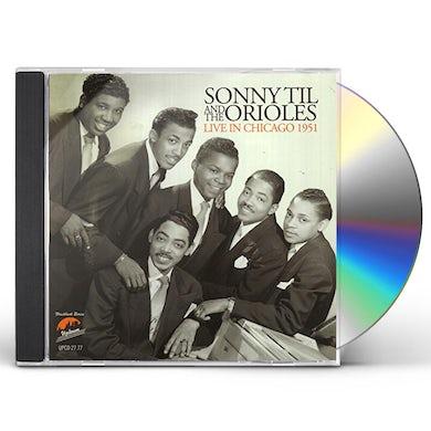 Sonny Til & The Orioles LIVE IN CHICAGO 1951 CD