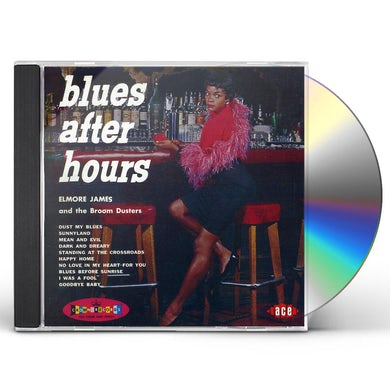 Elmore James BLUES AFTER HOURS CD