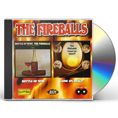 Fireballs BOTTLE OF WINE & COME ON REACT CD