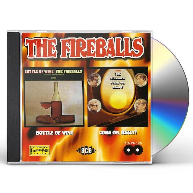 Fireballs BOTTLE OF WINE & COME ON REACT CD