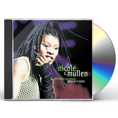 Nicole C Mullen LIVE IN CINCINNATI: BRINGING IT HOME CD
