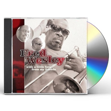 Fred Wesley WITH A LITTLE HELP FROM MY FRIENDS CD