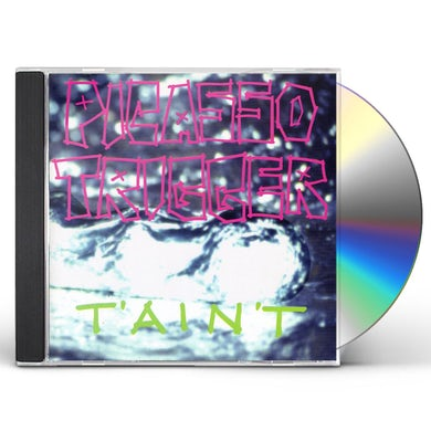 Picasso Trigger TAINT CD