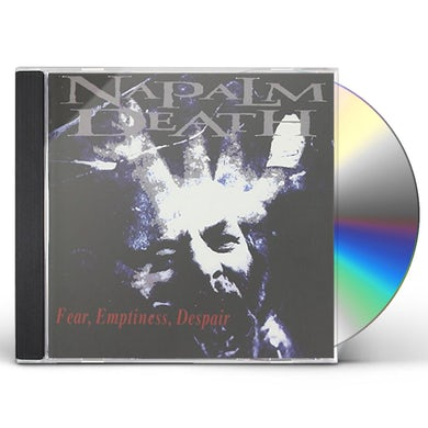 Napalm Death FEAR, EMPTINESS, DESPAIR CD