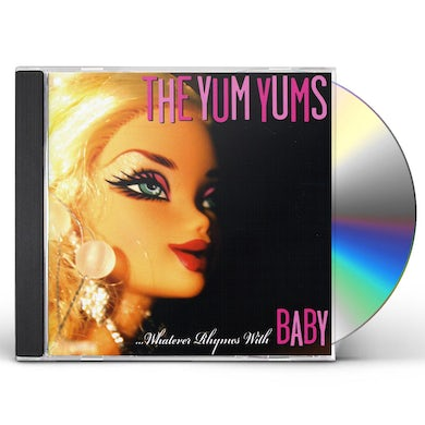 Yum Yums WHATEVER RHYMES WITH BABY CD