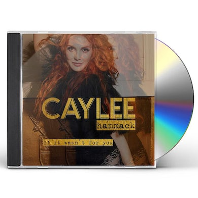 Caylee Hammack If It Wasn't For You CD