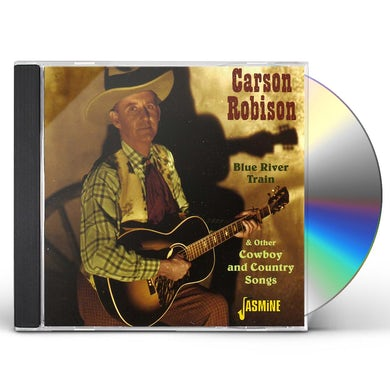 Carson Robison BLUE RIVER TRAIN & OTHER COWBOYS & COUNTRY SONGS CD