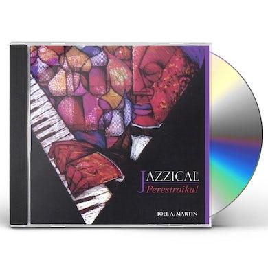 Joel Martin JAZZICAL: PERESTROIKA! CD