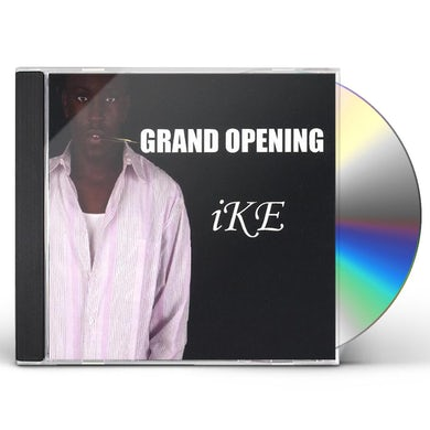 Ike GRAND OPENING CD