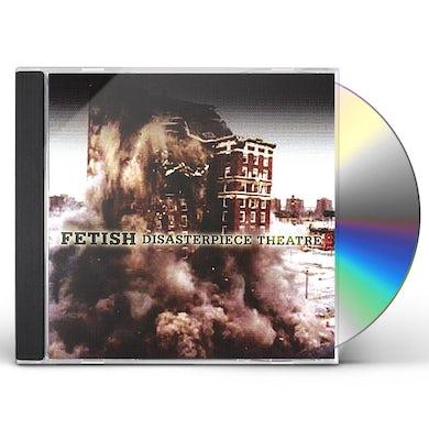 Fetish DISASTERPIECE THEATRE CD