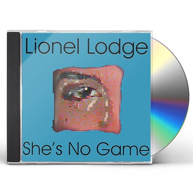 Lionel Lodge SHE'S NO GAME CD