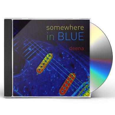 Deena SOMEWHERE IN BLUE CD