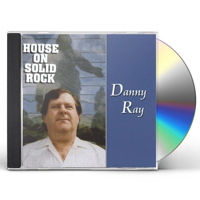 Danny Ray HOUSE ON SOLID ROCK CD